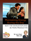 Maintaining Energy During the Day (eBook): Beat the Exhaustion and Be More Productive