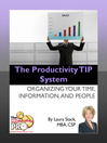 The Productivity TIP System (eBook): Organizing Your Time, Information, and People