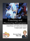 Coaching and Mentoring Employees (eBook): Helping Others Achieve Their Very Best