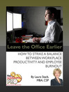 Leave the Office Earlier (eBook): How to Strike a Balance Between Workplace Productivity and Employee Burnout