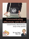 Communicating Effectively with Email (eBook): Courtesies, Protocols, and Time Savers