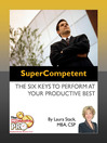 SuperCompetent (eBook): The Six Keys to Perform at Your Productive Best