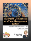 Important Components of a Time Management System (eBook): What You Need to be Organized
