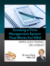 Creating a Time Management System that Works for YOU (eBook): Paper, Electronic, or Hybrid?