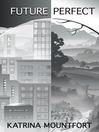 Future Perfect (eBook): Blueprint Trilogy, Book 1