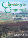 Climbing to Cregneash (eBook): Isle of Man Short Stories