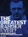 The Greatest Ranger Ever? (eBook): Davie Meiklejohn - The Case for the Original Ibrox Legend