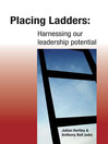 Placing Ladders (eBook): Harnessing Our Leadership Potential