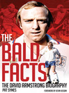 The Bald Facts (eBook): The David Armstrong Biography