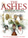 The Ashes Match of My Life (eBook): Fourteen Ashes Legends Relive Their Greatest Test