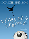 Wings of a Sparrow (eBook): A Comedy About Football, Fortune, and a Fanatical Fan