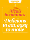Delicious to Eat, Easy to Make (eBook): Quick & Easy After-Work Recipes