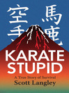 Karate Stupid (eBook): A True Story of Survival