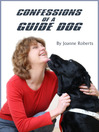 Confessions of a Guide Dog (eBook): A Dog's View of His Blind Owner's Life