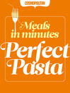 Perfect Pasta (eBook): Quick & Easy After-Work Recipes