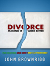 Divorce (eBook): Making It Work Better