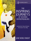 The Inspiring Journeys of Women Entrepreneurs (eBook): Exploring New Ways of Business That Answer Your Calling