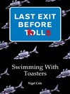 Swimming with Toasters (eBook): Last Exit Before Trolls Series, Book 1