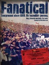 Fanatical (eBook): Everpresent since 1968. An incredible journey.