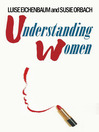 Understanding Women (eBook): A Feminist Psychoanalytic Approach