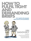 How to Fulfil Tight and Demanding Briefs (eBook): 101 Ways to Make Ballsups in Business