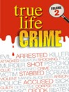 True Life Crime: Volume 2 (eBook): From the pages of the top UK weekly Real People magazine