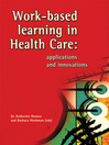 Work-based Learning in Health Care (eBook): Applications and Innovations