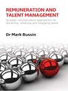 Remuneration and Talent Management (eBook): Strategic Compensation Approaches for Attracting, Retaining and Engaging Talent