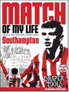 Southampton Match of My Life (eBook): Eighteen Saints Relive Their Greatest Games