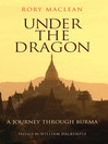 Under the Dragon (eBook): A Journey Through Burma