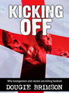 Kicking Off (eBook): Why Hooliganism and Racism Are Killing Football