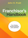 The Franchisor's Handbook (eBook): Your Duties, Responsibilities and Liabilities