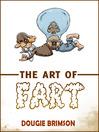 The Art of Fart (eBook): The Joy of Flatulence!