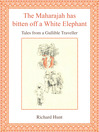 The Maharajah Has Bitten Off a White Elephant (eBook): Tales from a Gullible Traveller