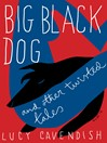 Big Black Dog and Other Twisted Tales (eBook)