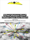 What Matters Now? (eBook): What Can't You Hear?