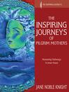The Inspiring Journeys of Pilgrim Mothers (eBook): Pioneering Pathways to Inner Peace