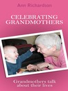 Celebrating Grandmothers (eBook): Grandmothers talk about their lives