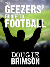 The Geezers' Guide to Football (eBook): A Lifetime of Lads and Lager