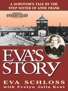 Eva's Story (eBook): A Survivor's Tale by the Step-Sister of Anne Frank