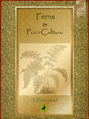 Ferns and Fern Culture (eBook)