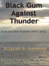 Black Gum Against Thunder (eBook): New and Selected Poems 1961-2012
