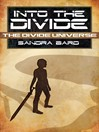 Into the Divide (eBook): The Divide Universe Series, Book 1