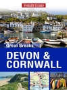 Insight Guides: Great Breaks Devon & Cornwall (eBook)