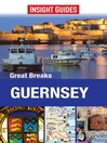 Insight Guides: Great Breaks Guernsey (eBook)