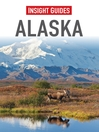 Insight Guides: Alaska (eBook)