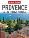 Insight Guides: Provence & the French Riviera (eBook)