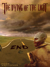 End (eBook): The Dying of the Light Series, Book 1