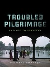 Troubled Pilgrimage (eBook): Passage to Pakistan