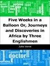 Five Weeks in a Balloon (eBook): Or, Journeys and Discoveries in Africa by Three Englishmen